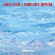 LUNCH, LYDIA -& ROWLAND S. HOWARD- - SIBERIA (2LP)