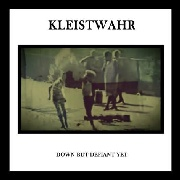 KLEISTWAHR - DOWN BUT DEFIANT YET