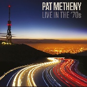 METHENY, PAT - LIVE IN THE '70S (5CD)