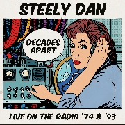 STEELY DAN - DECADES APART: LIVE ON THE RADIO '74 & '93 (5CD)