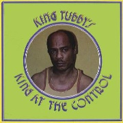 KING TUBBY - KING AT THE CONTROL DUB WISE