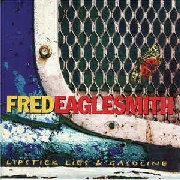 EAGLESMITH, FRED - LIPSTICK LIES & GASOLINE