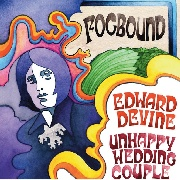 FOGBOUND - EDWARD DEVINE/UNHAPPY WEDDING COUPLE