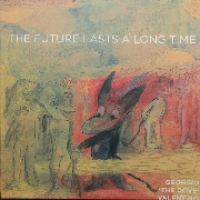 "VALENTINO, GEORGIO 'THE DOVE' - THE FUTURE LASTS A LONG TIME (10""+7"")"