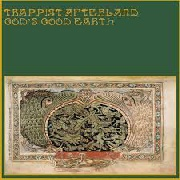 TRAPPIST AFTERLAND - GOD'S GOOD EARTH