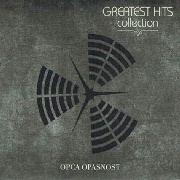 OPCA OPASNOST - GREATEST HITS COLLECTION