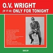 WRIGHT, O.V. - (IF IT IS) ONLY FOR TONIGHT