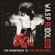 W.A.S.P. - RE-IDOLIZED: SOUNDTRACK TO THE CRIMSON IDOL (2LP)