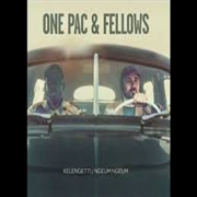 ONE PAC & FELLOWS - KELENGETTI/NGEUM NGEUM