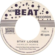 MORRIS, HEMSLEY/JOE HIGGS - STAY LOOSE/DON'T MIND ME