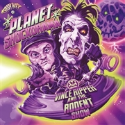 VINCE RIPPER & THE RODENT SHOW - PLANET SHOCKORAMA