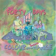 FORTY DAYS - COLOUR OF CHANGE