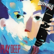 OUTFIELD - PLAY DEEP