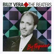 VERA, BILLY -& THE BEATERS- - BY REQUEST (THE BEST OF)