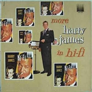 JAMES, HARRY - MORE HARRY JAMES IN HI-FI