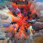 7SHADES - BURSTING