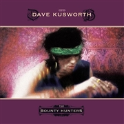 KUSWORTH, DAVE - THE BOUNTY HUNTERS