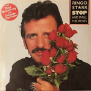 STARR, RINGO - STOP AND SMELL THE ROSES