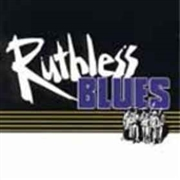 RUTHLESS BLUES - RUTHLESS BLUES