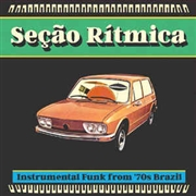 "VARIOUS - SECAO RITMICA: INSTRUMENTAL FUNK FROM... (+7"")"