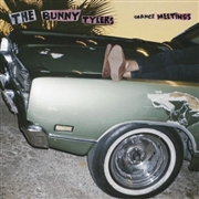 BUNNY TYLERS - CHANCE MEETINGS
