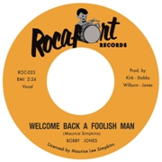 JONES, BOBBY - WELCOME BACK A FOOLISH MAN