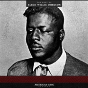 JOHNSON, BLIND WILLIE - AMERICAN EPIC: THE BEST OF