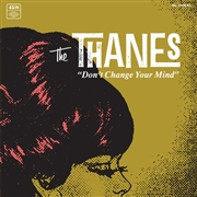 THANES - (BLACK) DON'T CHANGE YOUR MIND/WHAT YOU CAN'T MEND