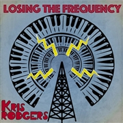 RODGERS, KRIS - LOSING THE FREQUENCY