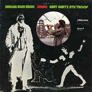 BARTZ, GARY -NTU TROOP- - HARLEM BUSH MUSIC-UHURU