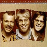 TERRY, PAT -GROUP- - HEAVEN AIN'T ALL THERE IS