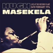 MASEKELA, HUGH - LIVE AT THE RECORD PLANT, 24TH FEBRUARY 1974