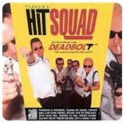 DEADBOLT - TIJUANA HIT SQUAD
