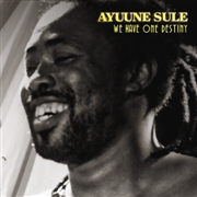 SULE, AYUUNE - WE HAVE ONE DESTINY