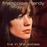 HARDY, FRANÇOISE - LIVE IN THE SIXTIES