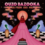 OUZO BAZOOKA - (RED/CREAM) SONGS FROM 1001 NIGHT