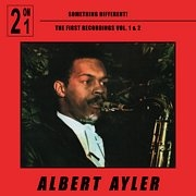 AYLER, ALBERT - SOMETHING DIFFERENT! FIRST RECORDINGS VOL. 1 & 2