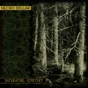 NECRO STELLAR - SATURATING CEMETERY