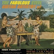 WIGGINS, 'LITTLE' ROY - THE FABULOUS STEEL GUITAR ARTISTRY OF...