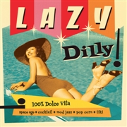 VARIOUS - LAZY DILLY! VOL. 1