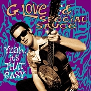 G. LOVE & SPECIAL SAUCE - YEAH, IT'S THAT EASY (2LP)