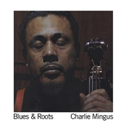 MINGUS, CHARLES - BLUES & ROOTS (180G)