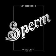 SPERM - 50TH ERECTION (2CD)