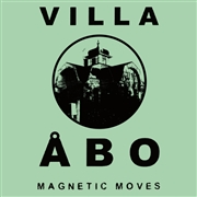 VILLA ABO - MAGNETIC MOVES (2LP)
