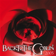 GOBLIN - BACK TO THE GOBLIN 2005
