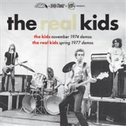 REAL KIDS/THE KIDS - NOVEMBER 1974 DEMOS/SPRING 1977 DEMOS