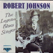 JOHNSON, ROBERT - LEGENDARY BLUES SINGER