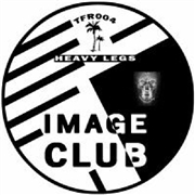 IMAGE CLUB - HEAVY LEGS/UNDER A HOLLOW MOON