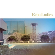 "ECHO LADIES - ECHO LADIES (10"")"