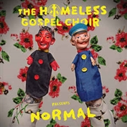 HOMELESS GOSPEL CHOIR - PRESENTES: NORMAL